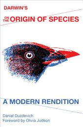 Darwin's On the Origin of Species: A Modern Rendition