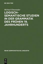 Logisch-semantische Studien in der Grammatik des frühen 19. Jahrhunderts: Untersuchungen zur Kategorienlehre von Simon Heinrich Adolf Herling