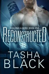 Reconstructed: Building a hero (libro 1)