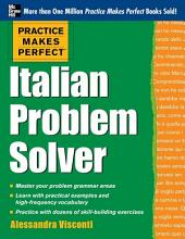 Practice Makes Perfect Italian Problem Solver: With 80 Exercises