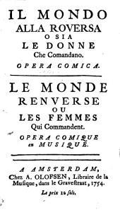 Il Mondo alla roversa o sia le donne che commandano: Opera comica