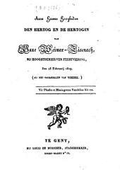 Aan hunne hoogheden den hertog en de hertogin van Saxe Weimar-Eisenach...: (bij het voorstellen van Vondel).