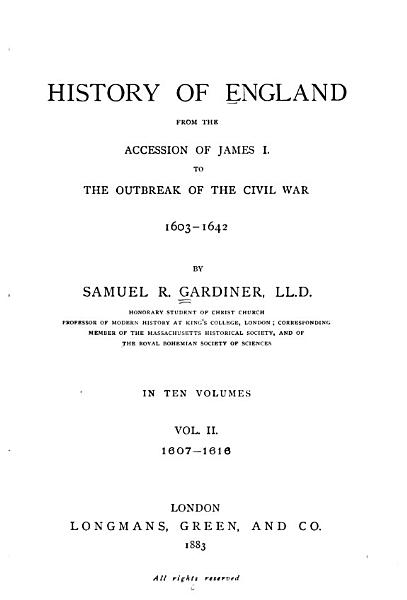 History Of England From The Accession Of James I To The Outbreak Of The Civil War 1603 1642 1607 1616
