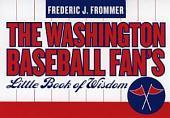 Washington Baseball Fan's Little Book of Wisdom