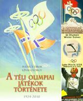 A téli olimpiai játékok története 1-3. rész: 1924-2010