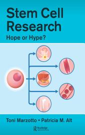 Stem Cell Research: Hope or Hype?
