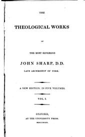 The Theological Works of ... John Sharp ...