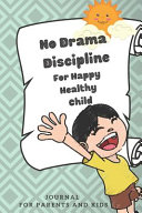 No Drama Discipline Journal for Parents and Kids Happy Healthy Child