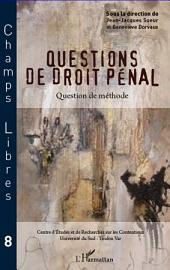 Questions de droit pénal: Question de méthode