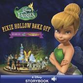 Disney Fairies: Pixie Hollow Bake Off: A Disney Read-Along