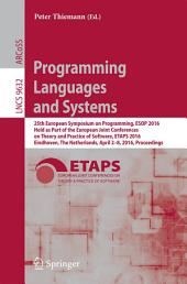 Programming Languages and Systems: 25th European Symposium on Programming, ESOP 2016, Held as Part of the European Joint Conferences on Theory and Practice of Software, ETAPS 2016, Eindhoven, The Netherlands, April 2-8, 2016, Proceedings