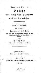 Briefe über verschiedene Gegenstände aus der Naturlehre: Band 2