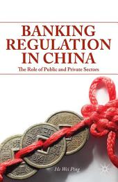 Banking Regulation in China: The Role of Public and Private Sectors