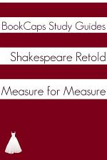 Measure for Measure in Plain and Simple English (A Modern Translation and the Original Version)