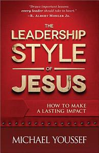 The Leadership Style of Jesus Book
