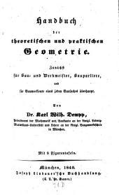 Handbuch der theoretischen und practischen Geometrie: zunächst für Bau- und Werkmeister, Bauparliere ...