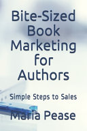 Bite Sized Book Marketing for Authors  Simple Steps to Sales