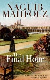 The Final Hour: A Modern Arabic Novel