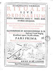 Episcopatus Vicensis Rituale sive Ordinarium insecta romanum Pauli Pont. Max. noviss. reformatum resolutionibus moratibus