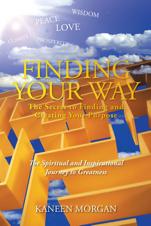 Finding Your Way   the Secret to Finding and Creating Your Purpose PDF