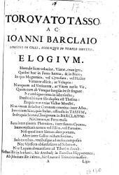 Torquato Tasso, ac Ioanni Barclaio Ianiculo in colle, eodemque in templo sepultis. Elogium