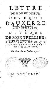 Lettre de mgr l'évèque d'Auxerre à mgr l'évèque de Montpellier, à l'occasion de ce que ce prélat a dit de lui dans son mandement du 1er juillet 1742 par Charles Daniel Gabriel Caylus