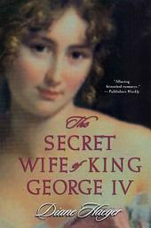 The Secret Wife of King George IV