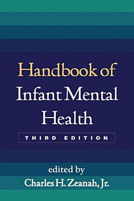 Handbook of Infant Mental Health  Third Edition PDF