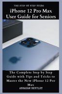 IPhone 12 Pro Max User Guide for Seniors
