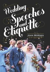 Wedding Speeches And Etiquette, 7th Edition: Edition 7