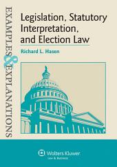 Examples & Explanations for Legislation, Statutory Interpretation, and Election Law