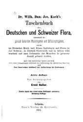 Taschenbuch der deutschen und schweizer Flora: enthaltend die genauer bekannten Phanerogamen und Gefässcryptogamen, welche im Deutschen Reich, ... in der Schweiz, in Deutsch- Oesterreich und in Istrien wild wachsen ...