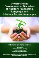 Understanding Developmental Disorders of Auditory Processing  Language and Literacy Across Languages PDF