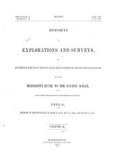 Reports of explorations and surveys: to ascertain the most practicable and economical route for a railroad from the Mississippi River to the Pacific Ocean, Volume 2
