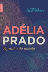Reunião de poesia: 150 poemas selecionados