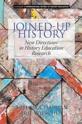 Joined-up History: New Directions in History Education Research
