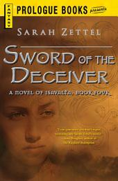 Sword of the Deceiver: A Novel of Isavalta, Book Four