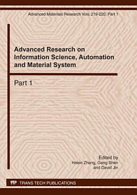 Advanced Research on Information Science, Automation and Material System