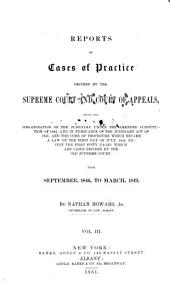 Reports of Cases of Practice Decided by the Supreme Court and Court of Appeals: Since the Organization of the Judiciary Under the Amended Constitution of 1846 ..., Volume 3