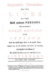 Biographia Britannica Or the Lifes of the Most Eminent Persons who Have Flourished in Great-Britain and Ireland from the Earliest Ages Down to the Present Times. - London, Waithoe 1747-66