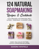 124 Natural Soapmaking Recipes & Cookbook