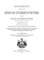 Documents Relative to the Colonial History of the State of New-York: new ser., v. 2 . Documents relating to the history and settlements of the towns along the Hudson and Mohawk rivers (with the exception of Albany), from 1630 to 1684, 1881