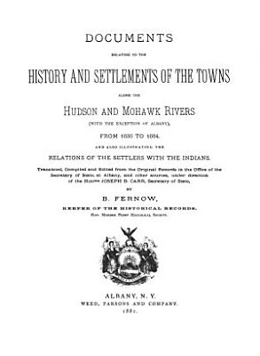 Documents Relative to the Colonial History of the State of New York  new ser   v  2   Documents relating to the history and settlements of the towns along the Hudson and Mohawk rivers  with the exception of Albany   from 1630 to 1684  1881 PDF