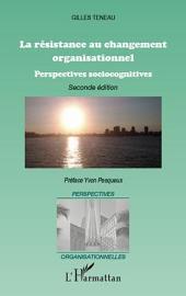La résistance au changement organisationnel (Nouvelle édition)