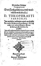 Treizehen Bücher Paragraphorum des Hochgelehrten und wohlerfahrnen Medici Theoph. Paracelsi, Inn welchen vollkommen und warhaffte Cur, vieler unn schwerer kranckheiten ... begrieffen
