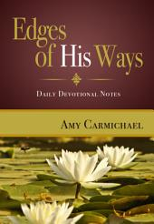 Edges of His Ways: Daily Devotional Notes