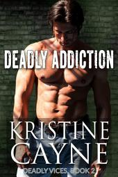 Deadly Addiction: Deadly Vices, Book Two