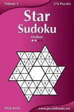 Star Sudoku - Medium - Volume 3 - 276 Logic Puzzles