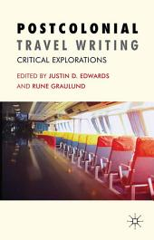 Postcolonial Travel Writing: Critical Explorations