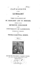 A catalogue of the library of the College of st. Margaret and st. Bernard, commonly called Queen's college, in the University of Cambridge